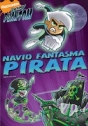Danny Phantom – Navio Fantasma Pirata