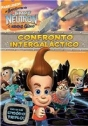 Aventuras de Jimmy Neutron, As – O Menino Gênio – Confronto Intergaláctico